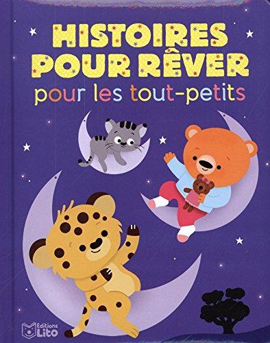 Histoires pour les tout petits: Histoires pour rêver pour les tout-petits - Dès 18 mois par Collectif