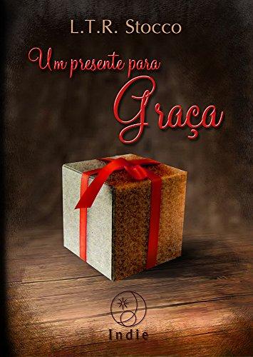 Um presente para Graça (Portuguese Edition) por Lívia Stocco
