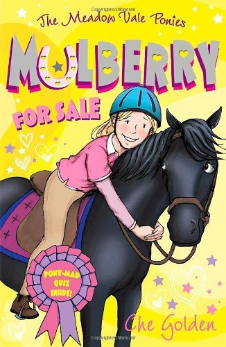 Mulberry for Sale (Meadow Vale Ponies) by Che Golden (2-Jan-2014) Paperback