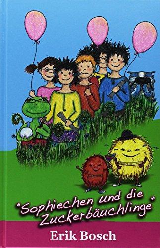 Preisvergleich Produktbild Sophiechen und die Zuckerbäuchlinge: Fantasievolles, witziges und lehrreiches Kinderbuch. Sophiechen Teil 02