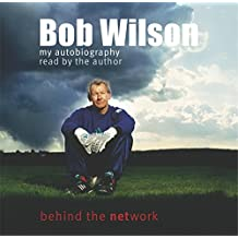 Bob Wilson - Behind the Network: My Autobiography