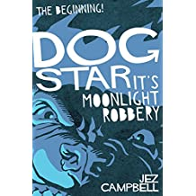 Dogstar: It's Moonlight Robbery (Dogstar Trilogy Part 1)