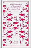 Alice's Adventures in Wonderland and Through the Looking Glass (Penguin Cloth Bound Classics)