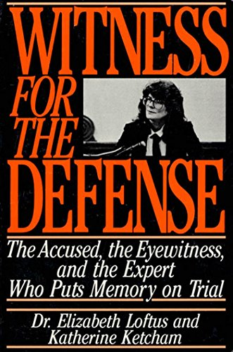 Witness for the Defense: The Accused, the Eyewitness, and the Expert Who Puts Memory on Trial (English Edition) por Dr. Elizabeth Loftus