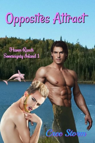 Opposites Attract: Volume 1 (Haven Ranch Sovereignty Island)