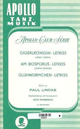 ss / Am Bosporus-Letkiss / Glühwürmchen-Letkiss: Salonorchester. Klavierdirektion und Stimmen. ()
