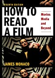 How to Read a Film: The World of Movies, Media, Multimedia: Language, History, Theory