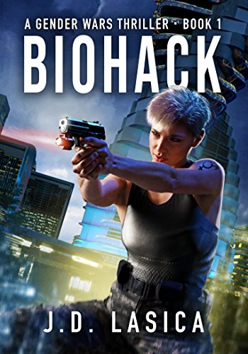 Book cover image for Biohack: A high-tech conspiracy thriller (Gender Wars Book 1)