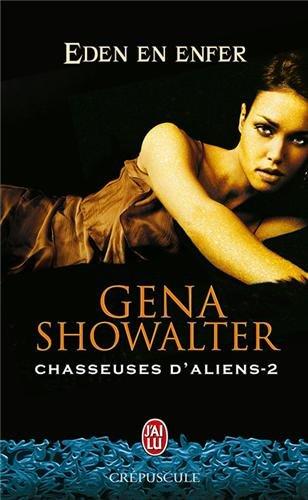 Chasseuses d'aliens, Tome 2 : Eden en enfer par Gena Showalter