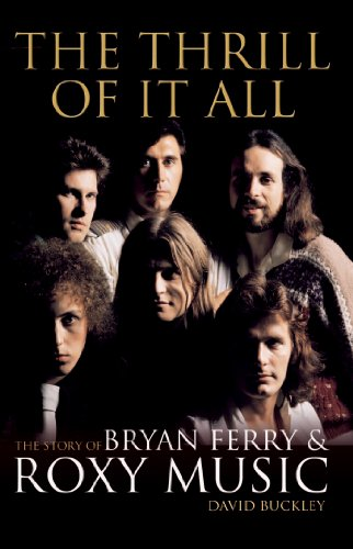 The Thrill of it All: The Story of Bryan Ferry & Roxy Music (English Edition)