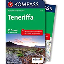 Teneriffa: Wanderführer mit Extra-Tourenkarte 1:62.500, 80 Touren, GPX-Daten zum Download. (KOMPASS-Wanderführer, Band 5906)
