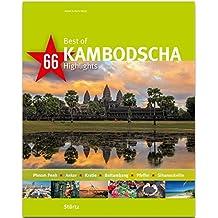 Best of Kambodscha - 66 Highlights: Ein Bildband mit über 180 Bildern auf 140 Seiten - STÜRTZ Verlag