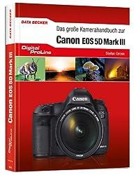 Digital ProLine - Das große Kamerahandbuch zu Canon EOS 5D Mark III