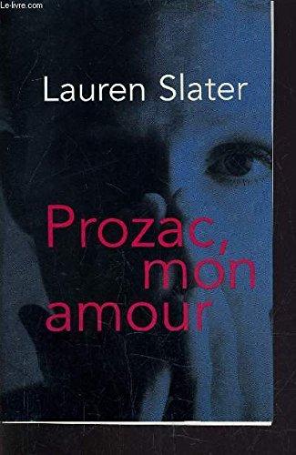 Prozac, mon amour par Lauren Slater Sophie Vincent
