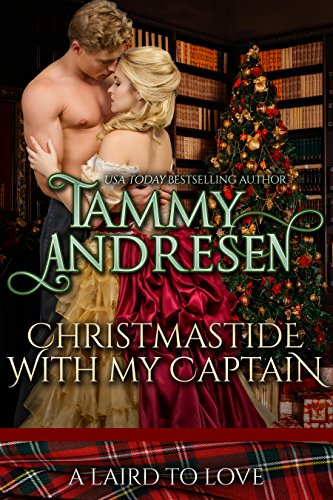 Christmastide with my Captain: Scottish Historical Romance (A Laird to Love)
