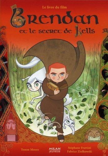 Brendan et le secret de Kells by St?phane Frattini