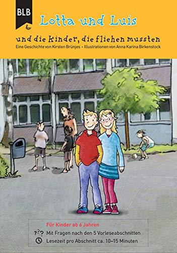 Buchseite und Rezensionen zu 'Lotta und Luis und die Kinder, die fliehen mussten' von Kirsten Brünjes