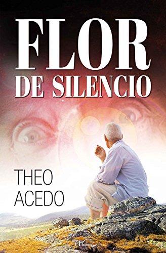 Flor de silencio (Ciencia-ficción, terror y fantasía) por Theófilo Acedo Díaz