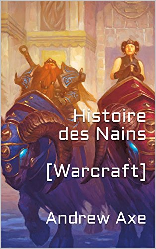 [Warcraft] Histoire des Nains - Andrew Axe