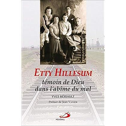 Etty Hillesum. Témoin de Dieu dans l'abîme du mal