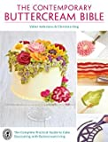 The Contemporary Buttercream Bible( The Complete Practical Guide to Cake Decorating with Buttercream Icing)[CONTEMP BUTTERCREAM BIBLE][Paperback]