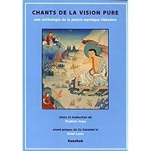 Chants de la vision pure : Anthologie de la poésie tibétaine