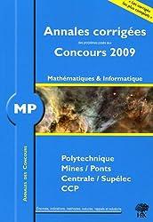 MP, Mathématiques et Informatique, Polytechnique, Mines/Ponts, Centrale/Supélec, CCP : Annales corrigées, Concours 2009