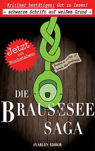 Buchseite und Rezensionen zu 'Die Brausesee Saga: Ein lustiger Abenteuer-Krimi für Leute mit Humor' von Svarlen Edhor