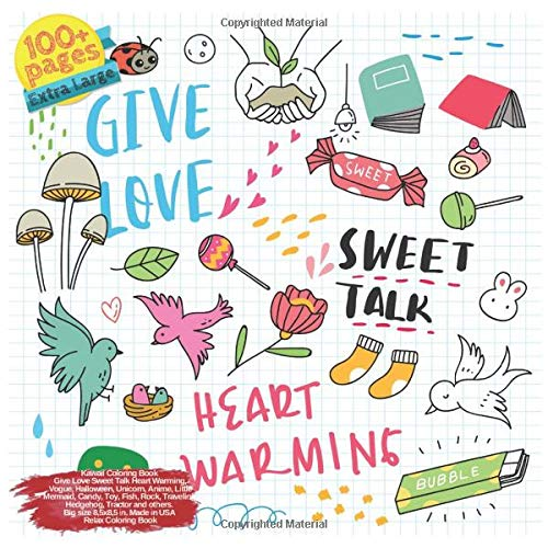 Kawaii Coloring Book Give Love Sweet Talk Heart Warming, Vogue, Halloween, Unicorn, Anime, Little Mermaid, Candy, Toy, Fish, Rock, Traveling, ... Talk Heart Warming and others Doodle, Band 1)