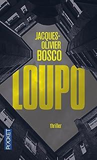 Loupo - Jacques-Olivier Bosco