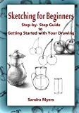 Best Books On Sketching In Pencils - Sketching for Beginners: Step-by-Step Guide to Getting Started Review