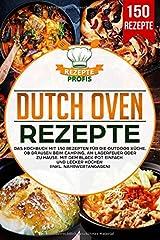 Dutch Oven Rezepte: Das Kochbuch mit 150 Rezepten für die Outdoor Küche. Ob draußen beim Camping, am Lagerfeuer oder Zuhause. Mit dem Black Pot einfach und lecker kochen (inkl. Nährwertangaben) Taschenbuch
