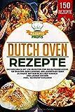 Dutch Oven Rezepte: Das Kochbuch mit 150 Rezepten für die Outdoor Küche. Ob draußen beim Camping, am Lagerfeuer oder Zuhause. Mit dem Black Pot einfach und lecker kochen (inkl. Nährwertangaben) - Rezepte Profis