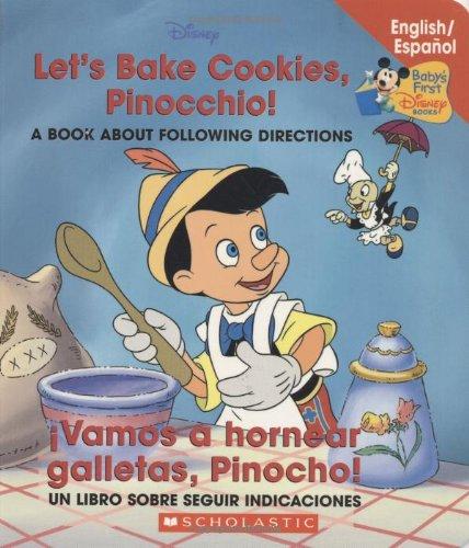 Let's Bake Cookies Pinocchio/Vamos a Hornear Galletas Pinocho (Baby's First Disney Books (Bilingual-Spanish))