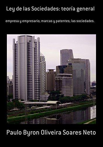 Ley De Las Sociedades: Teoría General por Paulo Byron Oliveira Soares Neto