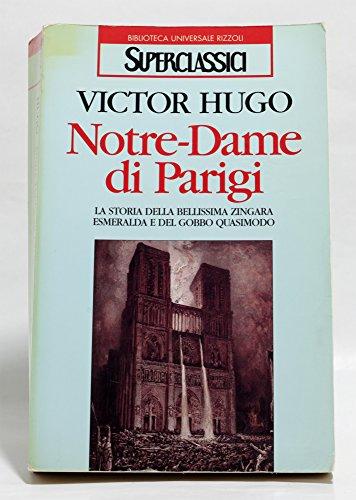 Notre-Dame di Parigi. La storia della bellissima zingara Esmeralda e del gobbo Quasimodo