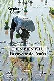 Diên Biên Phu, la cuvette de l'enfer