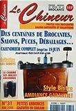 CHINEUR (LE) [No 31] du 01/05/2000 - CES CENTAINES DE BROCANTES - SALONS - PUCES - DEBALLAGES - CALENDRIER COMPLET - STYLE BISTRO - LES SABOTS - LE CHARME DES MALLES ANCIENNES -...