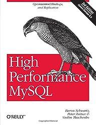 High Performance MySQL: Optimization, Backups, and Replication by Baron Schwartz (2012-04-02)