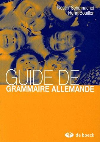 Guide de grammaire allemande par Nestor Schumacher, Henri Bouillon