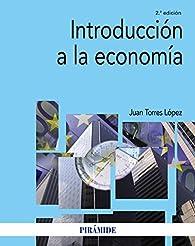 Introducción a la economía par  Juan Torres López