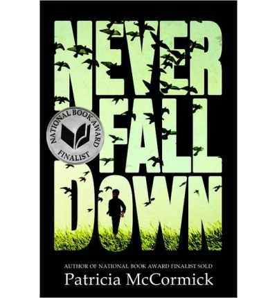 BY McCormick, Patricia ( Author ) [ NEVER FALL DOWN ] Dec-2013 [ Paperback ]