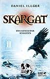 Skargat / Skargat 2: Das Gesetz der Schatten von Daniel Illger
