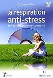 La respiration anti-stress dans la vie quotidienne et au travail (1DVD)
