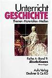 Reihe A, Band 9: Absolutismus. Unterricht Geschichte
