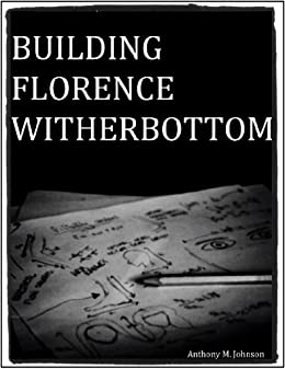 Building Florence Witherbottom by [Johnson, Anthony M.]