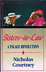 Sisters-in-law - The Palace Revolution: How Princess Diana and Sarah Ferguson Changed the Face of Royalty
