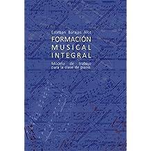 FORMACIÓN MUSICAL INTEGRAL  Modelo de trabajo para la clase de piano