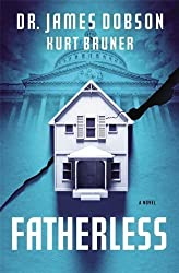 Fatherless: A Novel by Dobson, James, Bruner, Kurt (2013) Paperback
