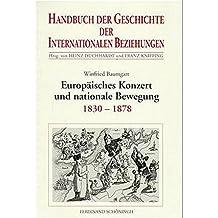 Handbuch der Geschichte der Internationalen Beziehungen, 9 Bde, Bd.6, Europäisches Konzert und nationale Bewegung (1830-1878)